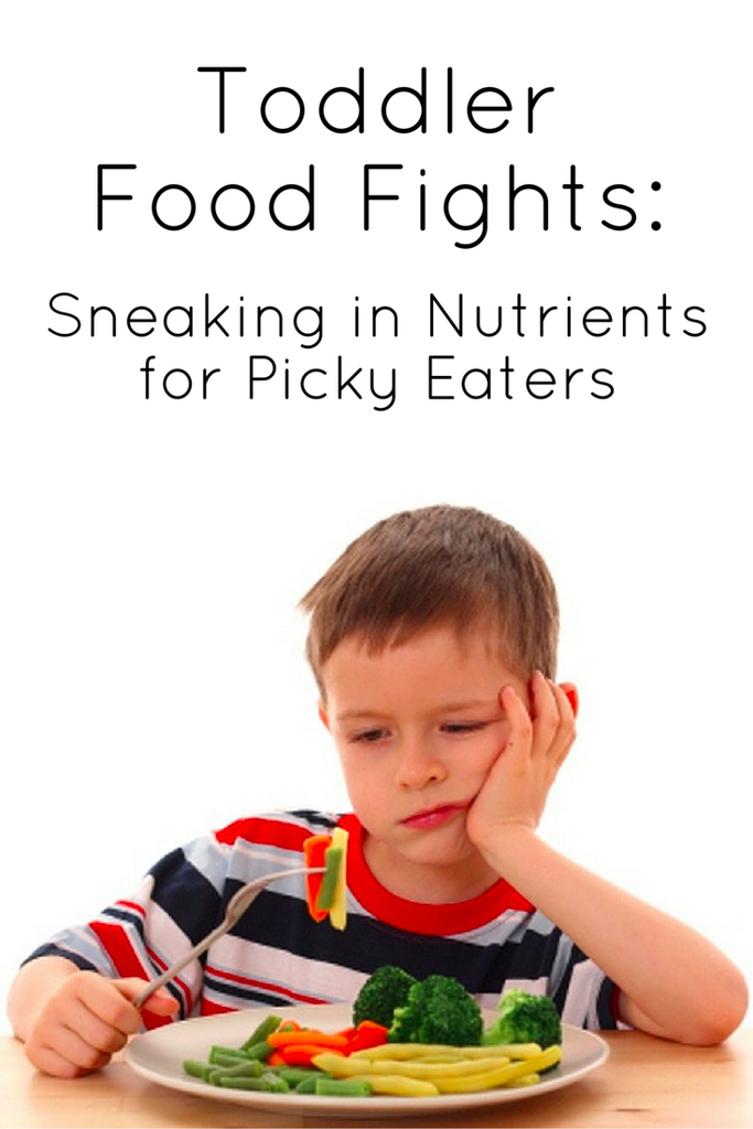 Toddler Food Fights: Sneaking in Nutrients for Picky Eaters