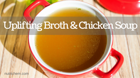 Uplifting Broth & Chicken Soup - NutriChem Recipe