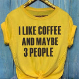 Shirt - I Like Coffee (And maybe 3 people)