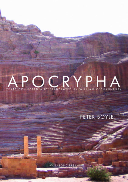Peter Boyle, Apocrypha: Texts Collected and Translated by William O'Shaunessy