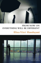 Eliza Vitri Handayani, From Now On Everything Will Be Different