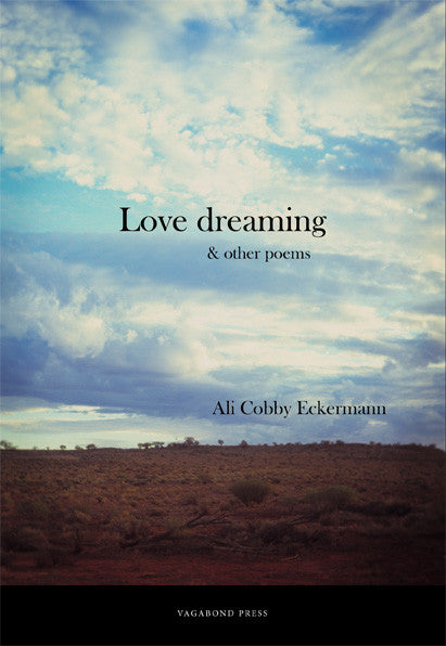 Ali Cobby Eckermann, Love dreaming & other poems