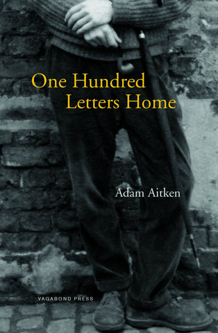 Adam Aitken,<br> One Hundred Letters Home