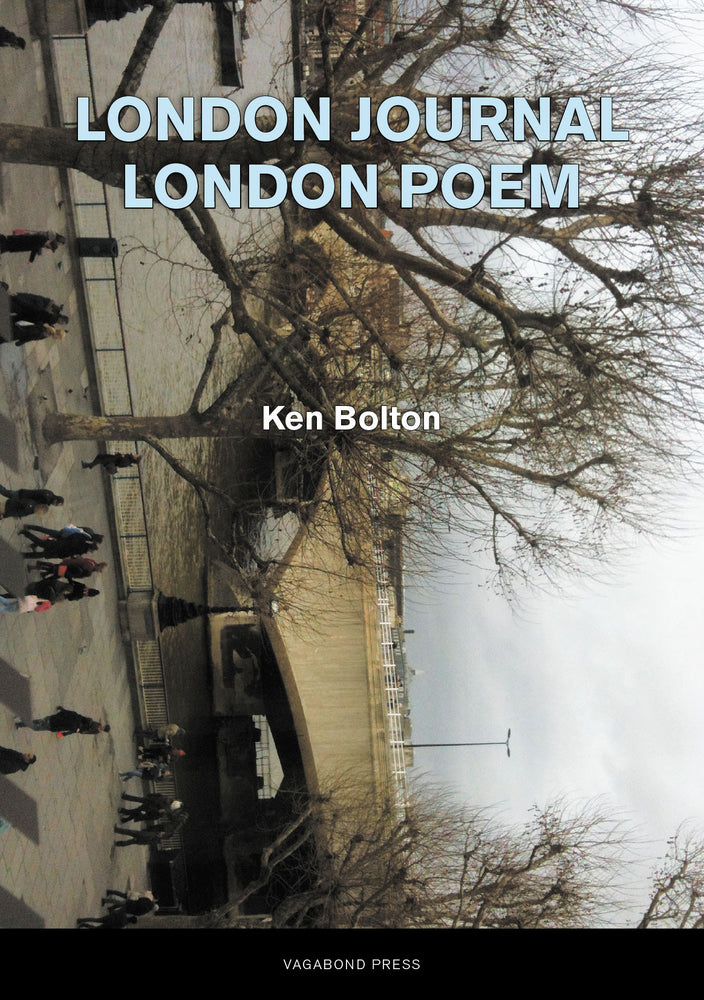 Ken Bolton, London Journal / London Poem