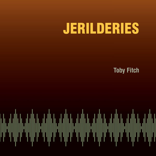 Toby Fitch, Jerilderies