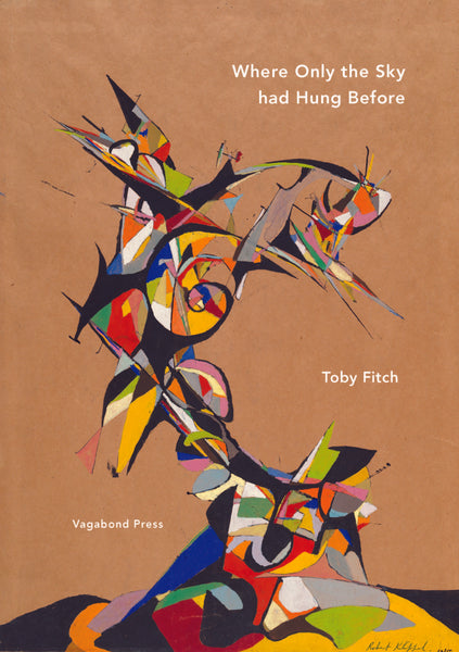 Toby Fitch, Where Only the Sky had Hung Before (Hardback - limited edition of 50 copies)