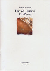 Martin Harrison, Living Things: Five Poems