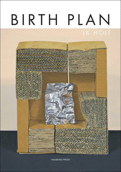 LK Holt, Birth Plan (Hardback - limited edition of 50 copies)
