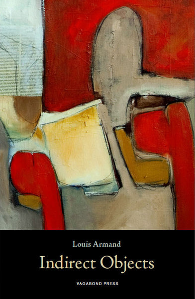 Louis Armand, Indirect Objects
