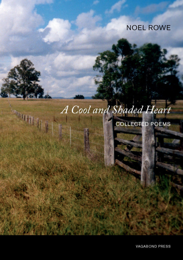 Noel Rowe, A Cool and Shaded Heart: Collected Poems