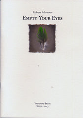 Robert Adamson, Empty Your Eyes