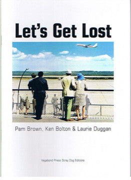 Ken Bolton, Pam Brown & Laurie Duggan, Let's Get Lost