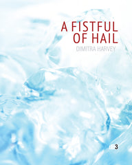 Dimitra Harvey, A Fistful of Hail (dB3)