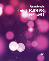Ramon Loyola, The Measure of Skin (db3)