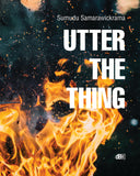 Sumudu Samarawickrama, Utter the Thing (dB3)