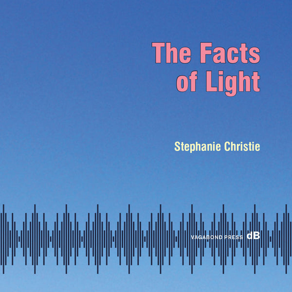 Stephanie Christie, The Facts of Light