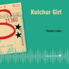Rachel Loden, Kulchur Girl: Notes from Berkeley 1965