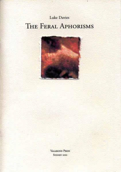Luke Davies, The Feral Aphorisms