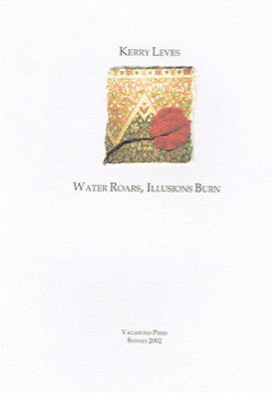 Kerry Leves, Water Roars, Illusions Burn