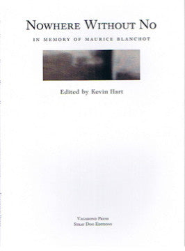 Kevin Hart (ed.), Nowhere Without No: In Memory of Maurice Blanchot