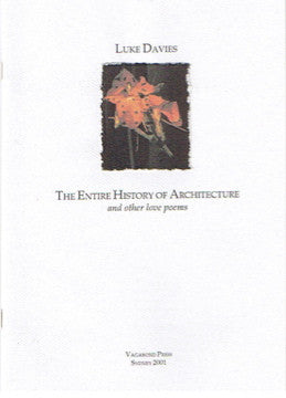 Luke Davies, The Entire History of Architecture and other love poems