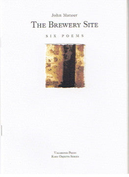 John Mateer, The Brewery Site: Six poems