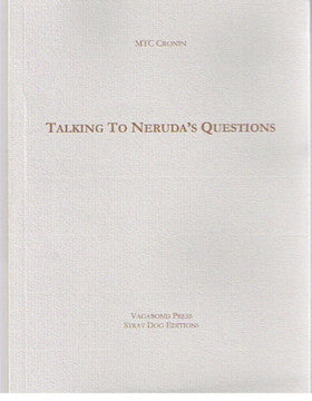 MTC Cronin, Talking to Neruda's Questions