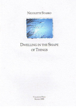 Nicolette Stasko, Dwelling in the Shape of Things