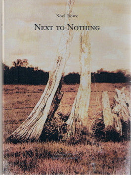 Noel Rowe, Next to Nothing