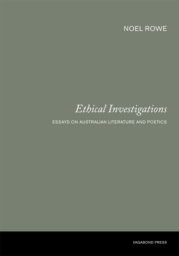 noel rowe ethical investigations essays on n literature  noel rowe ethical investigations essays on n literature and poetics