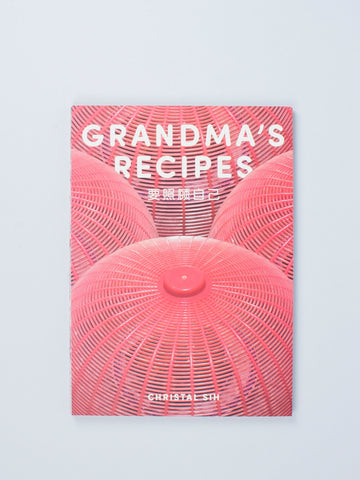GRANDMA'S RECIPES by Christal Sih SOLD OUT