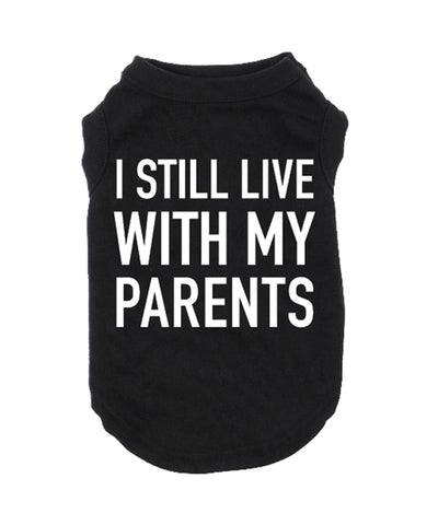I Still Live With My Parents Dog Cat T-Shirt