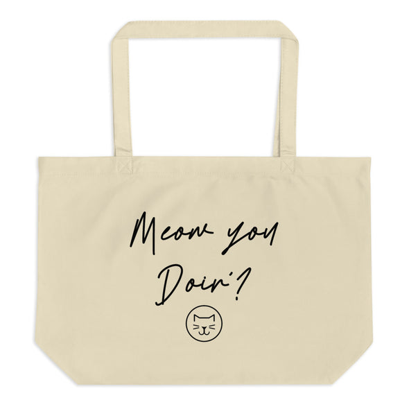 Meow You Doin'? Organic Tote Bag
