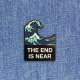 THE END IS NEAR ENAMEL PIN