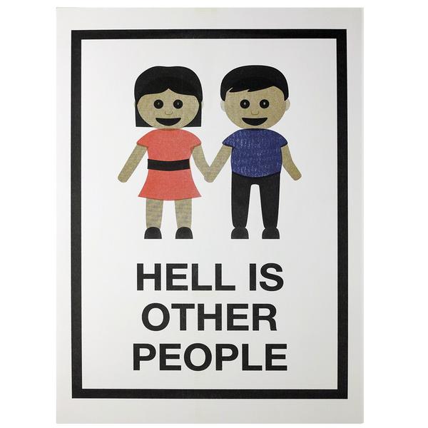 HELL IS OTHER PEOPLE PRINT