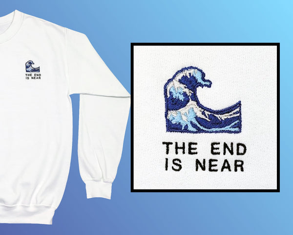 THE END IS NEAR SWEATER