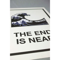 THE END IS NEAR PRINT