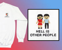 HELL IS OTHER PEOPLE SWEATER