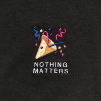 NOTHING MATTERS SWEATER
