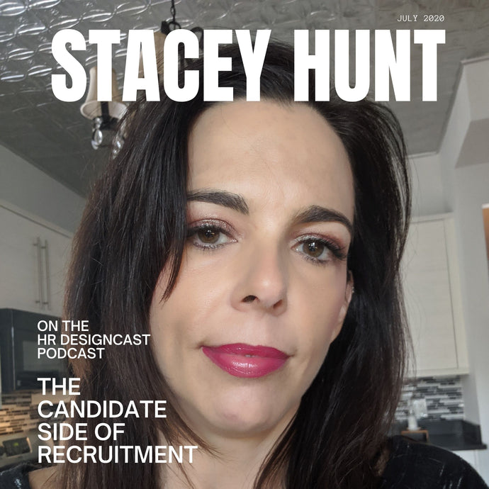 Stacey Hunt: The Candidate Side of the Recruitment Experience