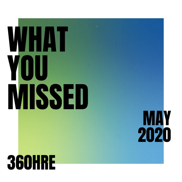 What You Missed - May 2020