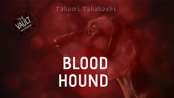 The Vault - Blood Hound von Takumi Takahashi video DOWNLOAD - JCM STORE