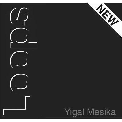 LOOPS NEW GENERATION - YIGAL MESIKA