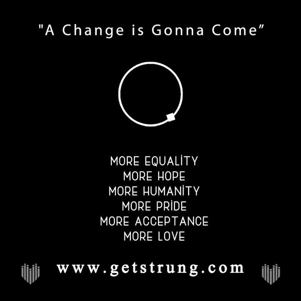 "EQUALITY - ""A CHANGE IS GONNA COME"""
