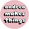 Andrea Makes Things