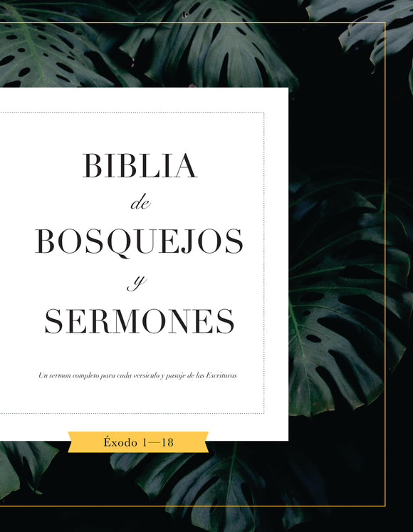 Biblia De Bosquejos Y Sermones: Éxodo 1-18 - Leadership Ministries Worldwide
