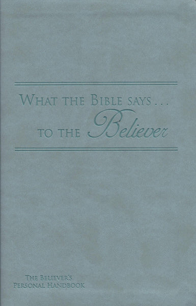 What the Bible Says to the Believer (Leatherette - Seagreen)