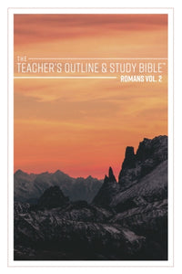 The Teacher's Outline & Study Bible: Romans Vol 2.(Ch. 6-11) - 2017 - Leadership Ministries Worldwide