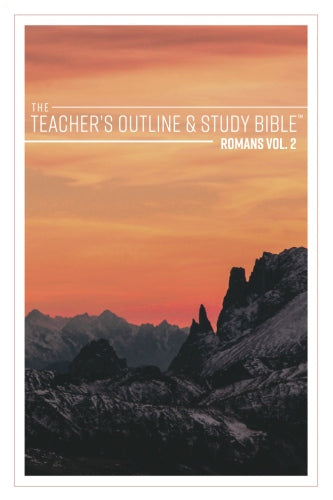 The Teacher's Outline & Study Bible™ Romans Vol 2.(Ch. 6-11) - 2017