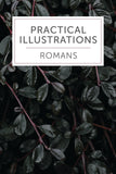 Practical Illustrations: Romans - 2017 - Leadership Ministries Worldwide
